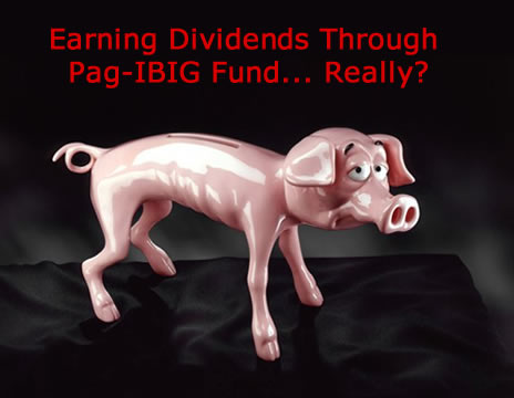 Dividend -- A way of earning money through Pag-IBIG Fund Membership.